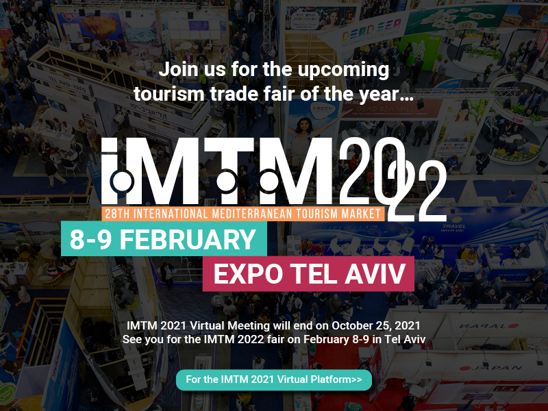 Join us for the upcoming tourism trade fair of the year... IMTM 2022 9-8 February Expo Tel Aviv. IMTM 2021 Virtual Meeting will end on October 25, 2021 See you for the IMTM 2022 fair on February 9-8 in Tel Aviv. Click here for the IMTM 2021 Virtual Platform